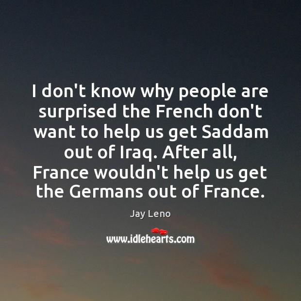 I don't know why people are surprised the French don't want to Image