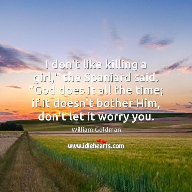 "I don't like killing a girl,"" the Spaniard said. ""God does it Image"