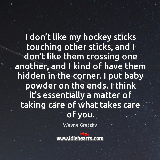 Image, I don't like my hockey sticks touching other sticks, and I don't like them crossing