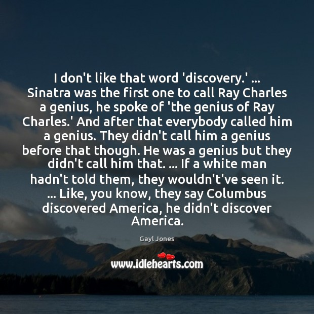 I don't like that word 'discovery.' … Sinatra was the first one Image