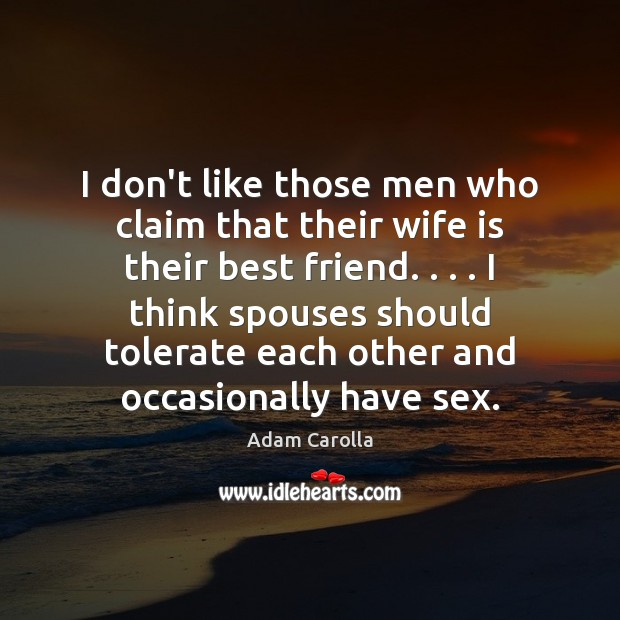 Image, I don't like those men who claim that their wife is their