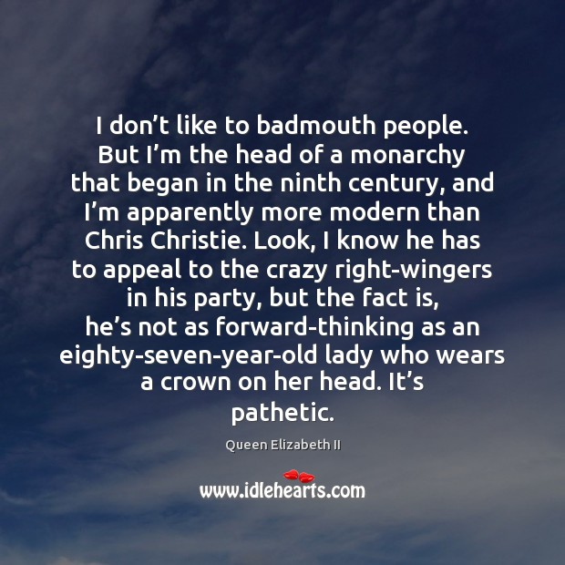 I don't like to badmouth people. But I'm the head Image