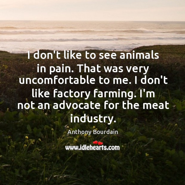 I don't like to see animals in pain. That was very uncomfortable Image