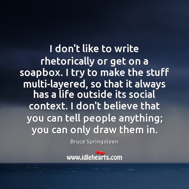 Image, I don't like to write rhetorically or get on a soapbox. I