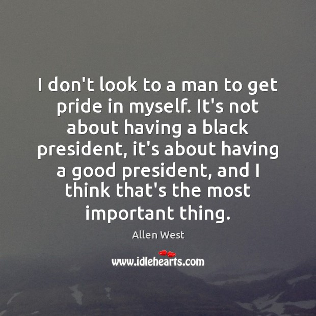 I don't look to a man to get pride in myself. It's Image