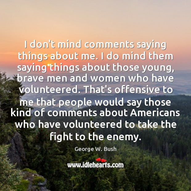 I don't mind comments saying things about me. I do mind them Offensive Quotes Image