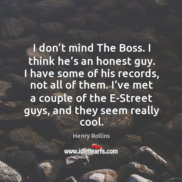 Image, I don't mind the boss. I think he's an honest guy.