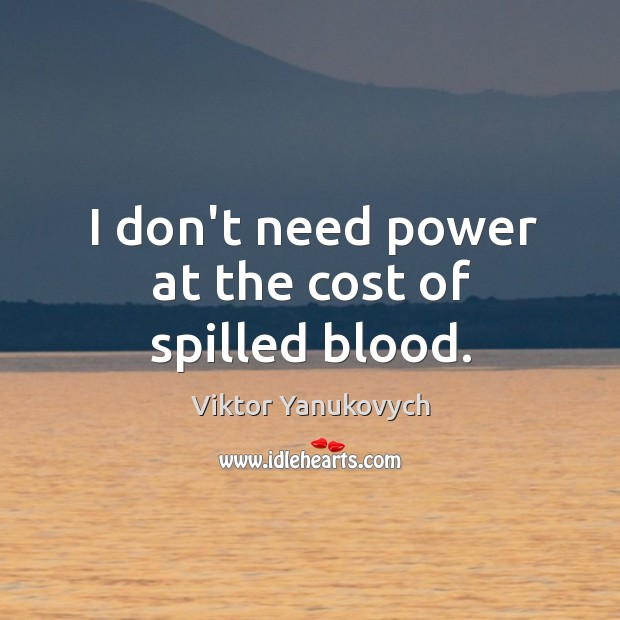I don't need power at the cost of spilled blood. Image
