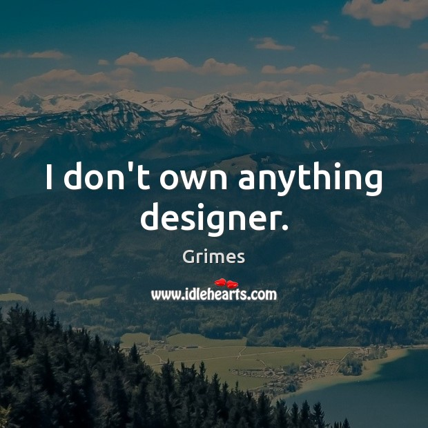 Picture Quote by Grimes