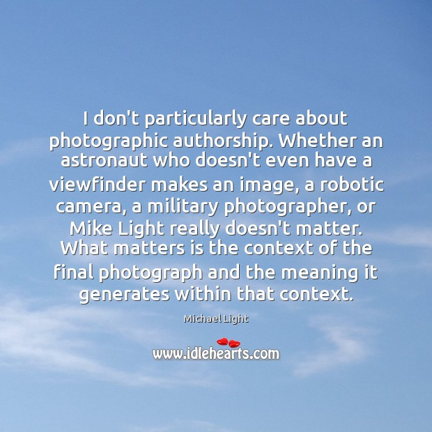 I don't particularly care about photographic authorship. Whether an astronaut who doesn't Image