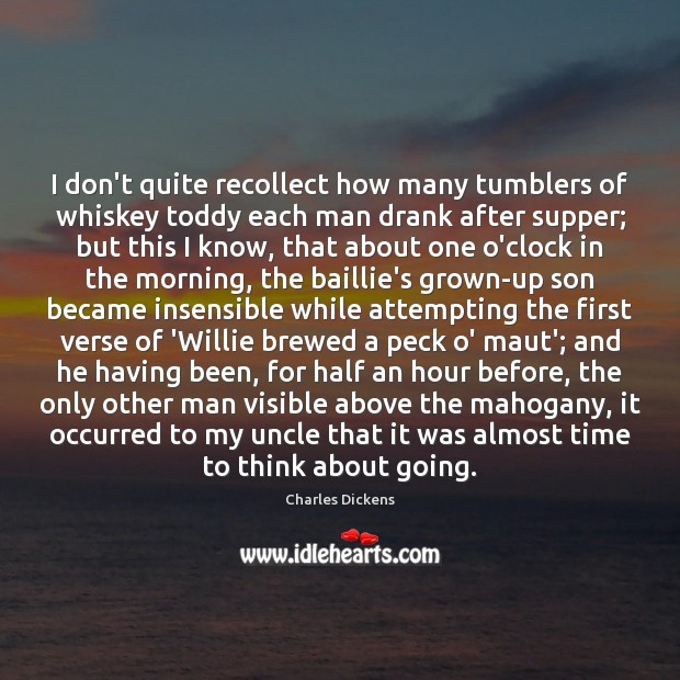 Image about I don't quite recollect how many tumblers of whiskey toddy each man