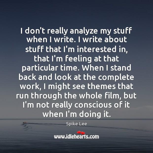 Image, I don't really analyze my stuff when I write. I write about
