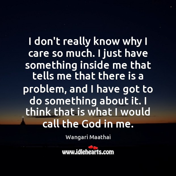 I don't really know why I care so much. I just have Image