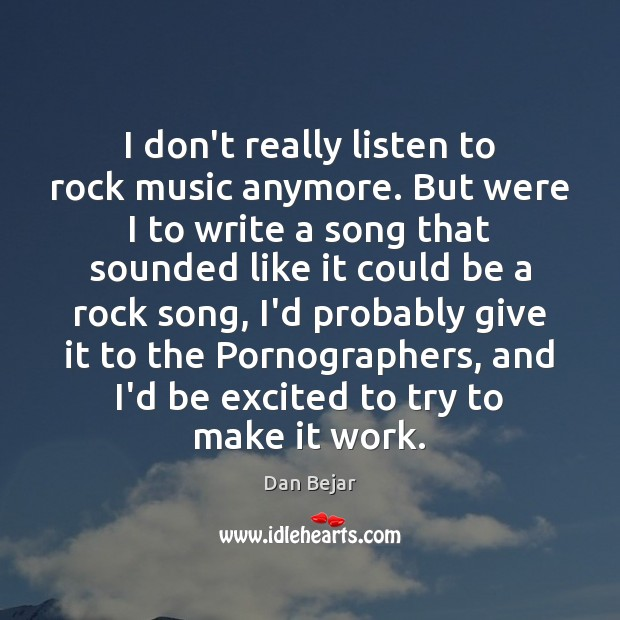 I don't really listen to rock music anymore. But were I to Image