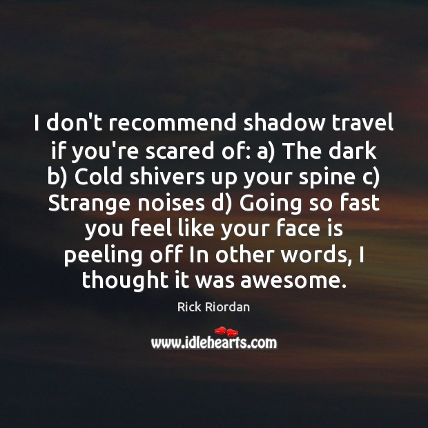 Image, I don't recommend shadow travel if you're scared of: a) The dark