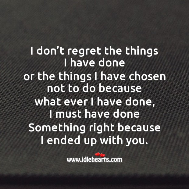 I don't regret the things I have done Image