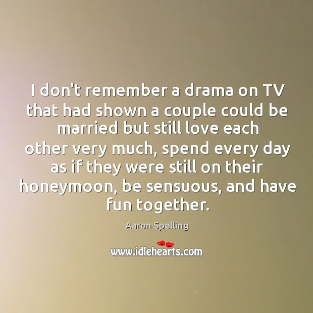 I don't remember a drama on TV that had shown a couple Image