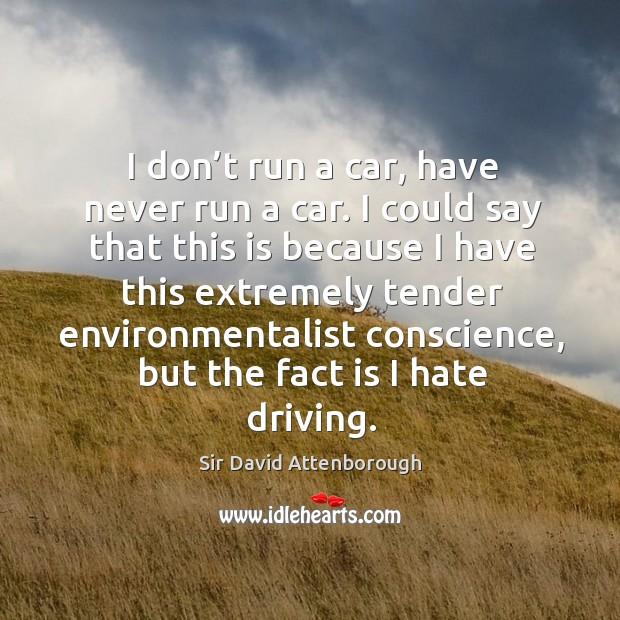 I don't run a car, have never run a car. Image