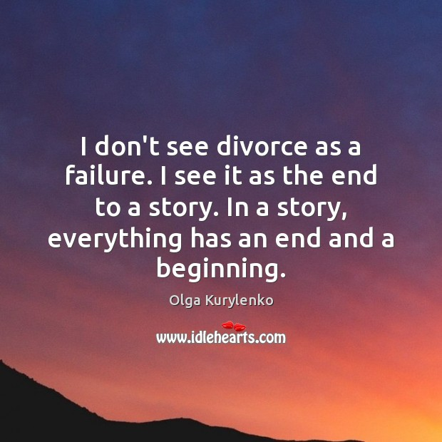 Image, I don't see divorce as a failure. I see it as the