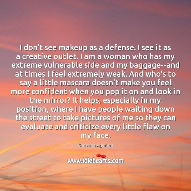 I don't see makeup as a defense. I see it as a Criticize Quotes Image