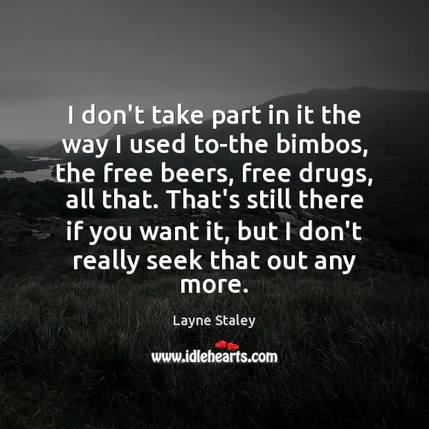 I don't take part in it the way I used to-the bimbos, Image