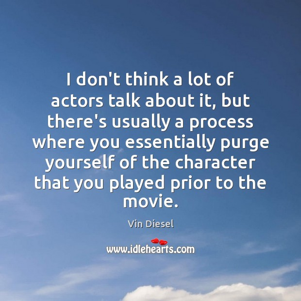 I don't think a lot of actors talk about it, but there's Image