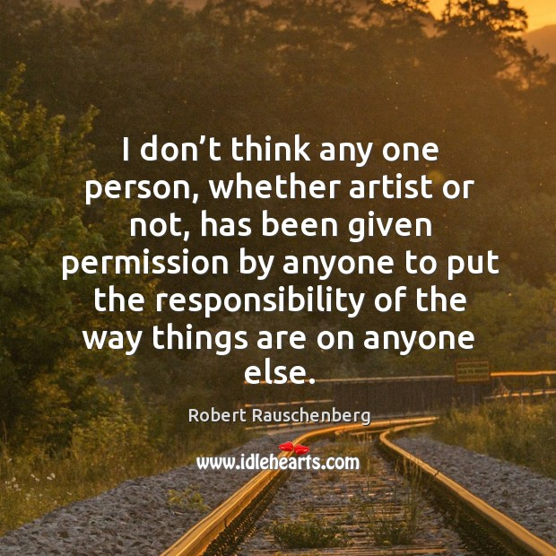 I don't think any one person, whether artist or not, has been given permission Image