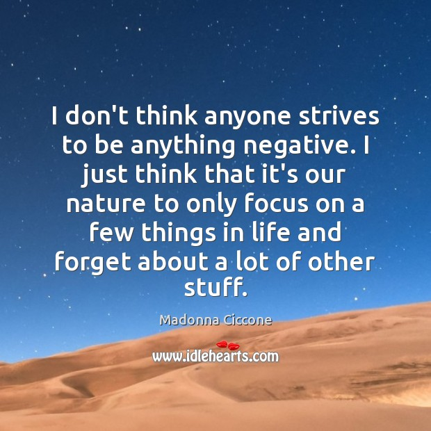 Image, I don't think anyone strives to be anything negative. I just think