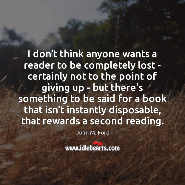 I don't think anyone wants a reader to be completely lost – Image
