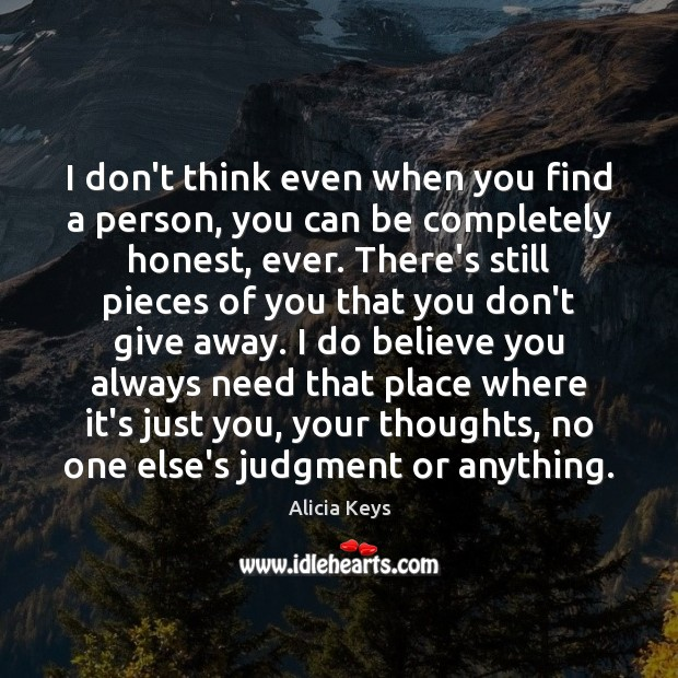 I don't think even when you find a person, you can be Alicia Keys Picture Quote