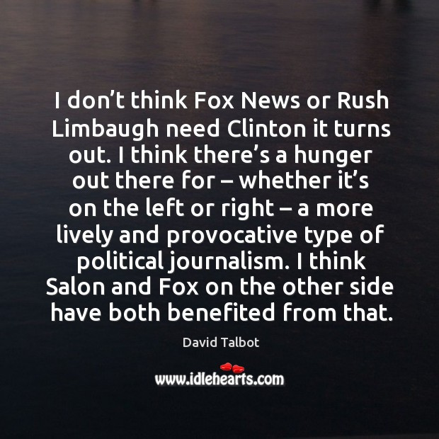 Image, I don't think fox news or rush limbaugh need clinton it turns out.