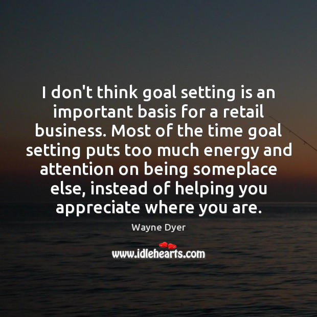 Image, I don't think goal setting is an important basis for a retail