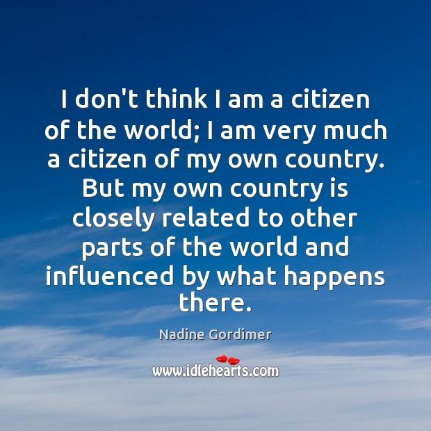 I don't think I am a citizen of the world; I am Image