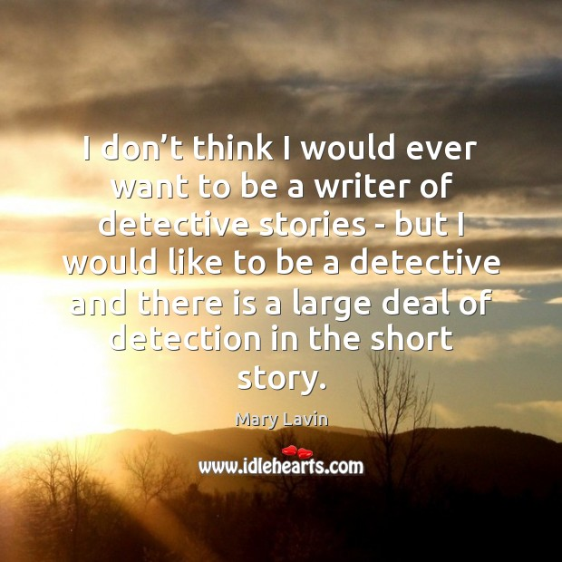 I don't think I would ever want to be a writer Image