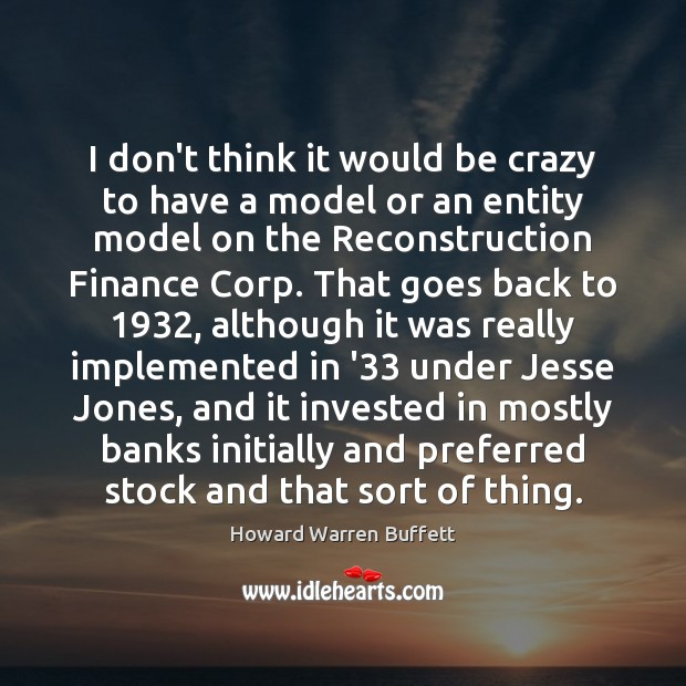 I don't think it would be crazy to have a model or Finance Quotes Image