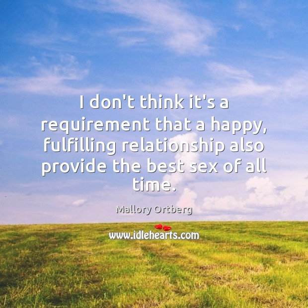 Image, I don't think it's a requirement that a happy, fulfilling relationship also
