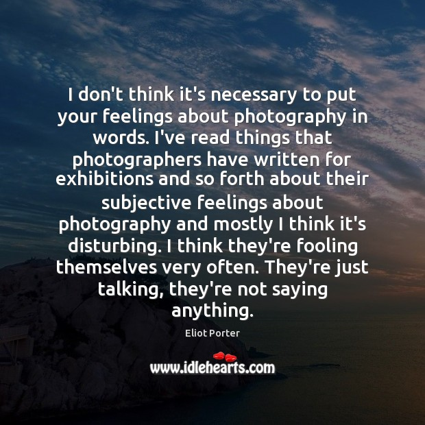 I don't think it's necessary to put your feelings about photography in Image
