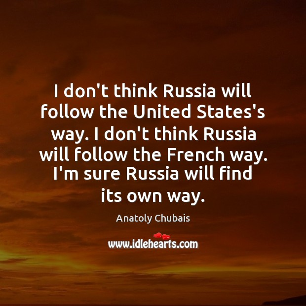Image, I don't think Russia will follow the United States's way. I don't