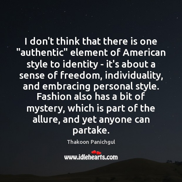 """I don't think that there is one """"authentic"""" element of American style Image"""