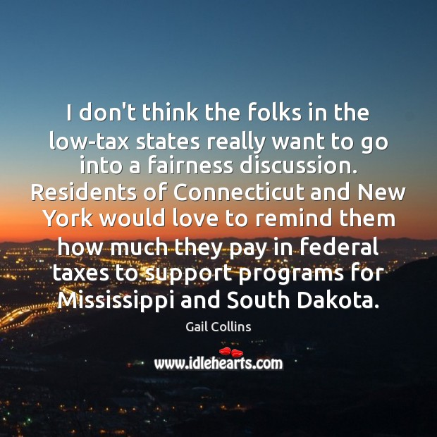 Image, I don't think the folks in the low-tax states really want to