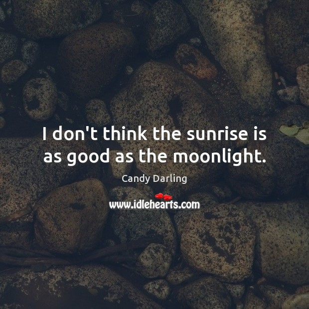 Image, I don't think the sunrise is as good as the moonlight.