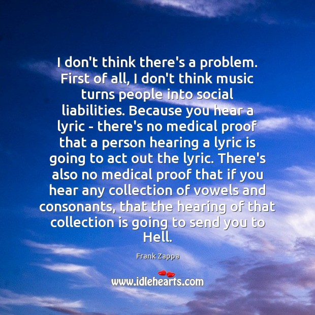 I don't think there's a problem. First of all, I don't think Frank Zappa Picture Quote