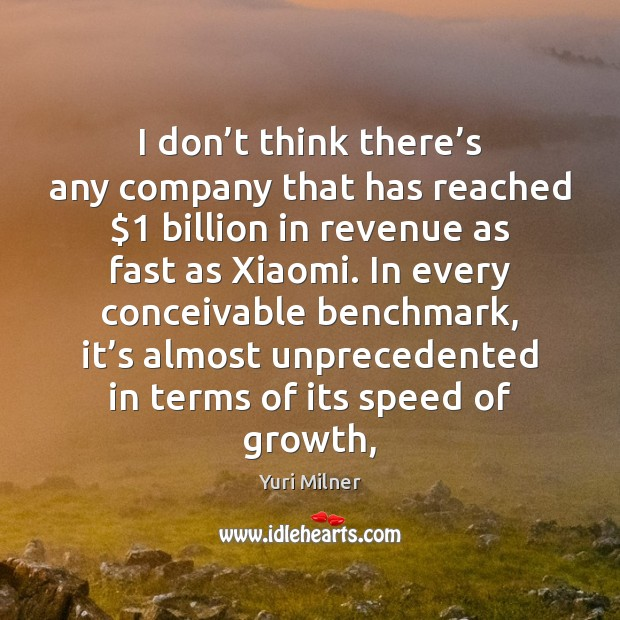 I don't think there's any company that has reached $1 billion Yuri Milner Picture Quote
