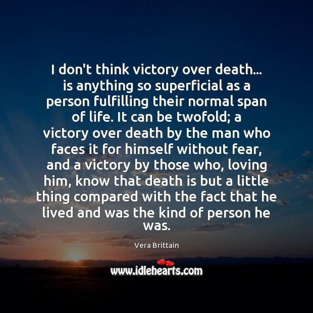 I don't think victory over death… is anything so superficial as a Image