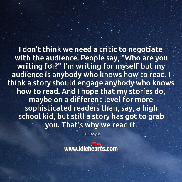 I don't think we need a critic to negotiate with the audience. Image