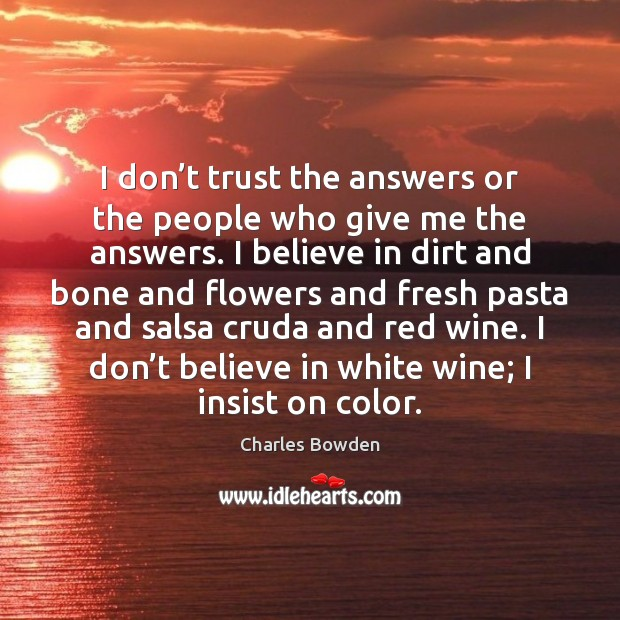 I don't trust the answers or the people who give me Don't Trust Quotes Image
