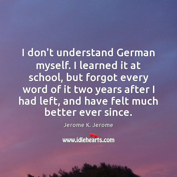I don't understand German myself. I learned it at school, but forgot Image
