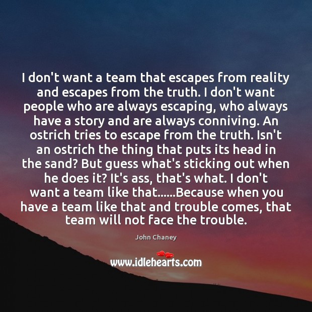 I don't want a team that escapes from reality and escapes from Image