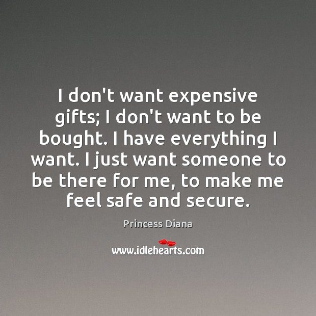 Image, I don't want expensive gifts; I don't want to be bought. I