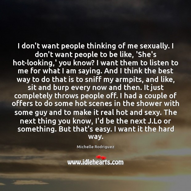 I don't want people thinking of me sexually. I don't want people Image